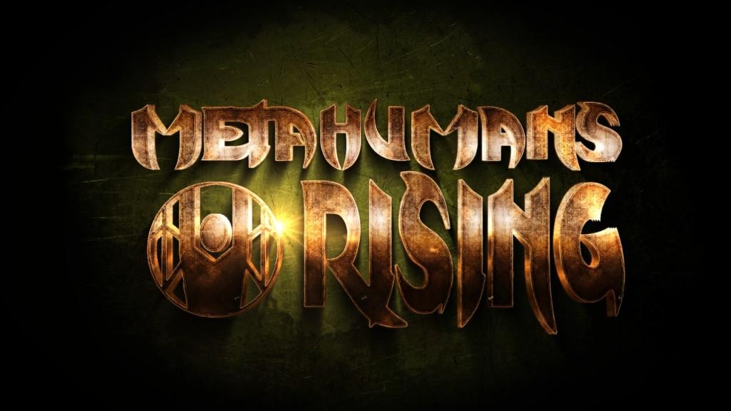 Metahumans Rising