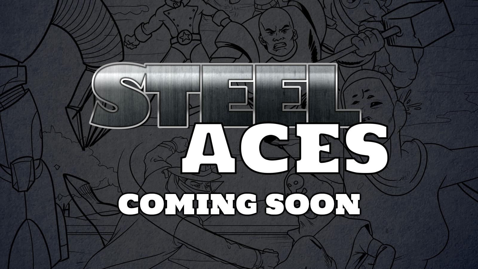 Steel Aces: Coming Soon